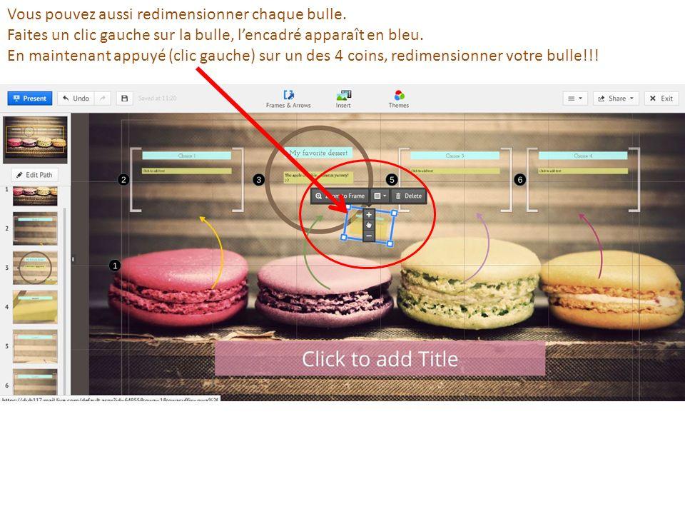 Vous pouvez aussi redimensionner chaque bulle. Faites un clic gauche sur la bulle, lencadré apparaît en bleu. En maintenant appuyé (clic gauche) sur u