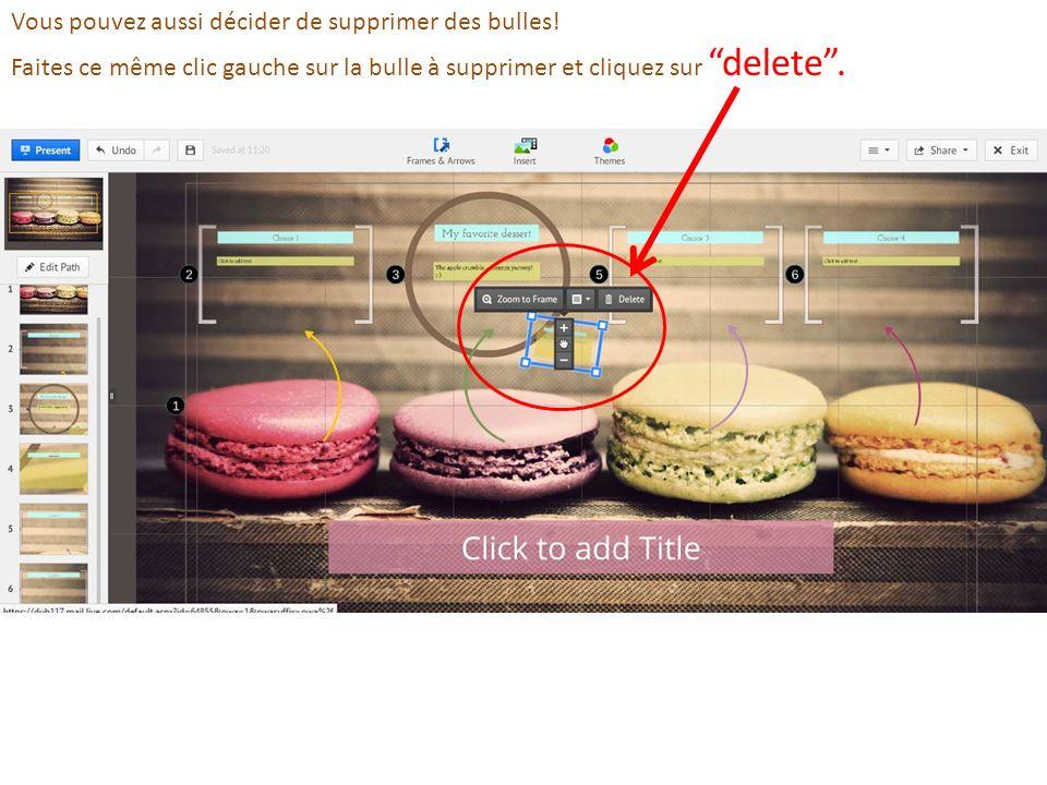 Vous pouvez aussi décider de supprimer des bulles! Faites ce même clic gauche sur la bulle à supprimer et cliquez sur delete.