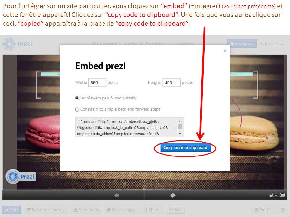 Pour lintégrer sur un site particulier, vous cliquez sur embed (=intégrer) (voir diapo précédente) et cette fenêtre apparaît! Cliquez sur copy code to