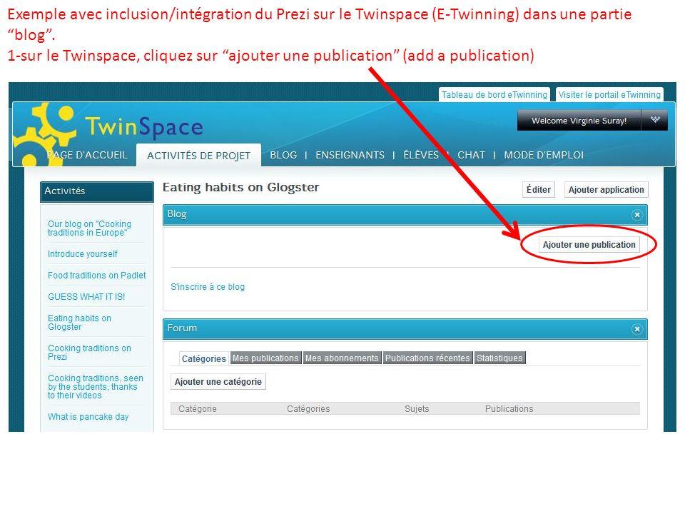 Exemple avec inclusion/intégration du Prezi sur le Twinspace (E-Twinning) dans une partie blog. 1-sur le Twinspace, cliquez sur ajouter une publicatio