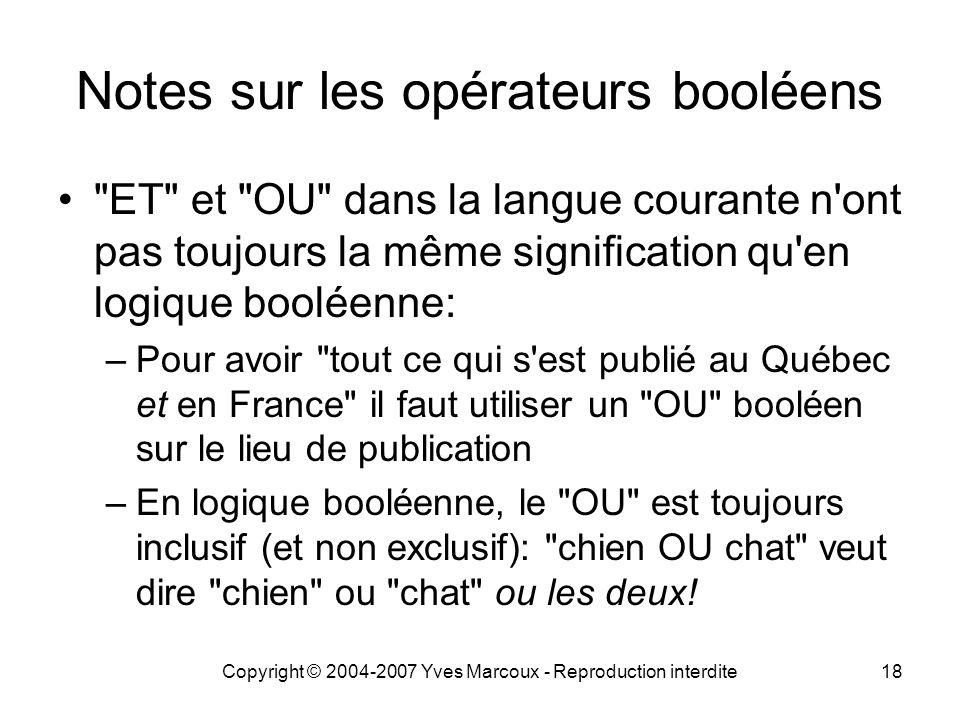 Copyright © 2004-2007 Yves Marcoux - Reproduction interdite18 Notes sur les opérateurs booléens
