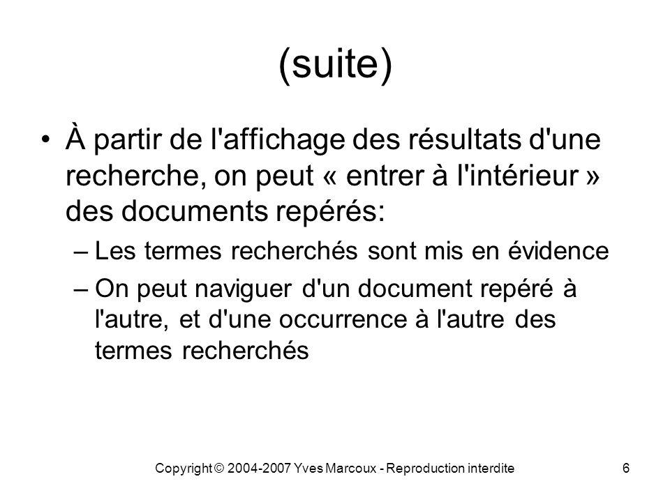 Copyright © 2004-2007 Yves Marcoux - Reproduction interdite6 (suite) À partir de l'affichage des résultats d'une recherche, on peut « entrer à l'intér