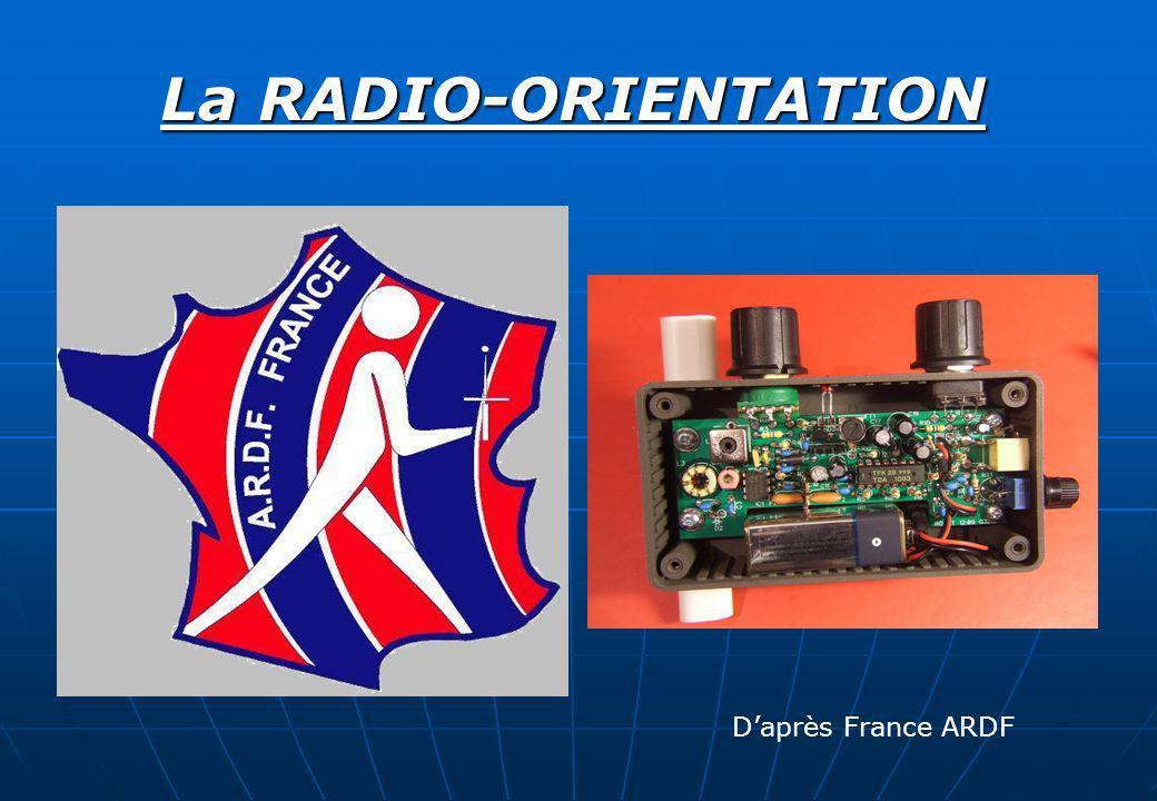 1- Historique Cette discipline est communément appelée ARDF (Amateur Radio Direction Finding) ou, en français, radio-orientation.