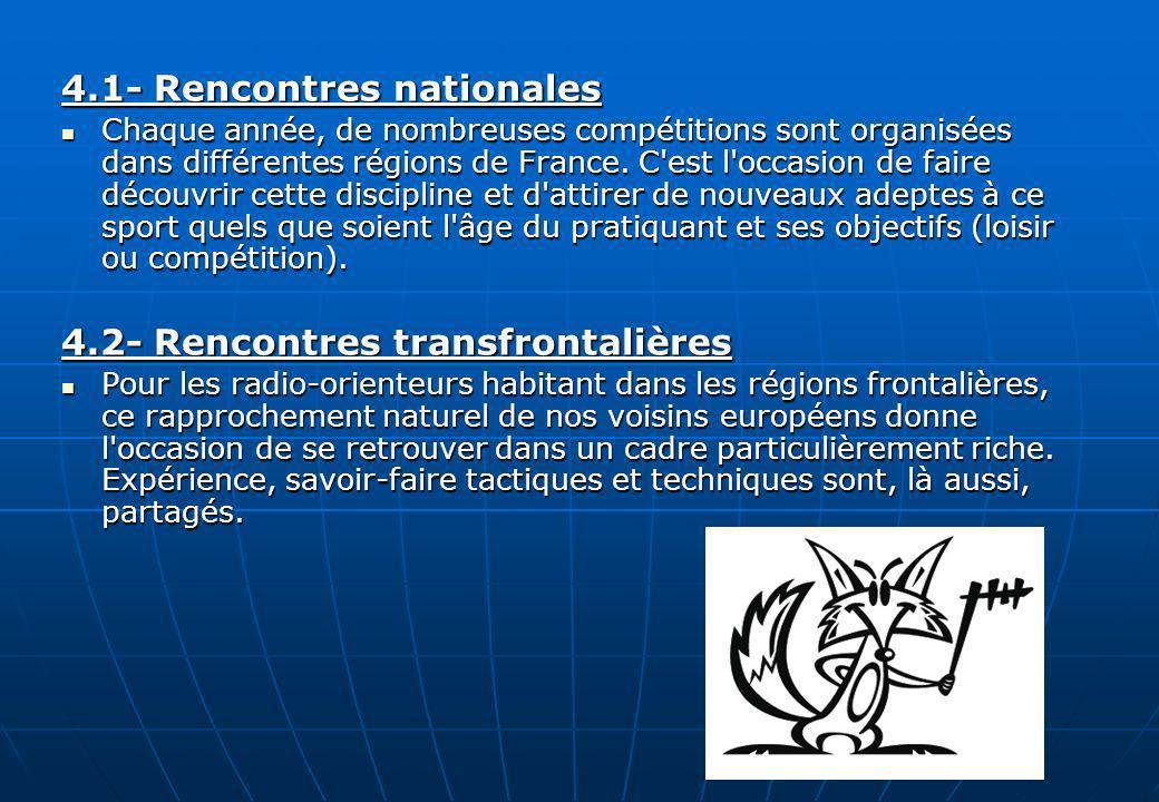 4.1- Rencontres nationales Chaque année, de nombreuses compétitions sont organisées dans différentes régions de France. C'est l'occasion de faire déco