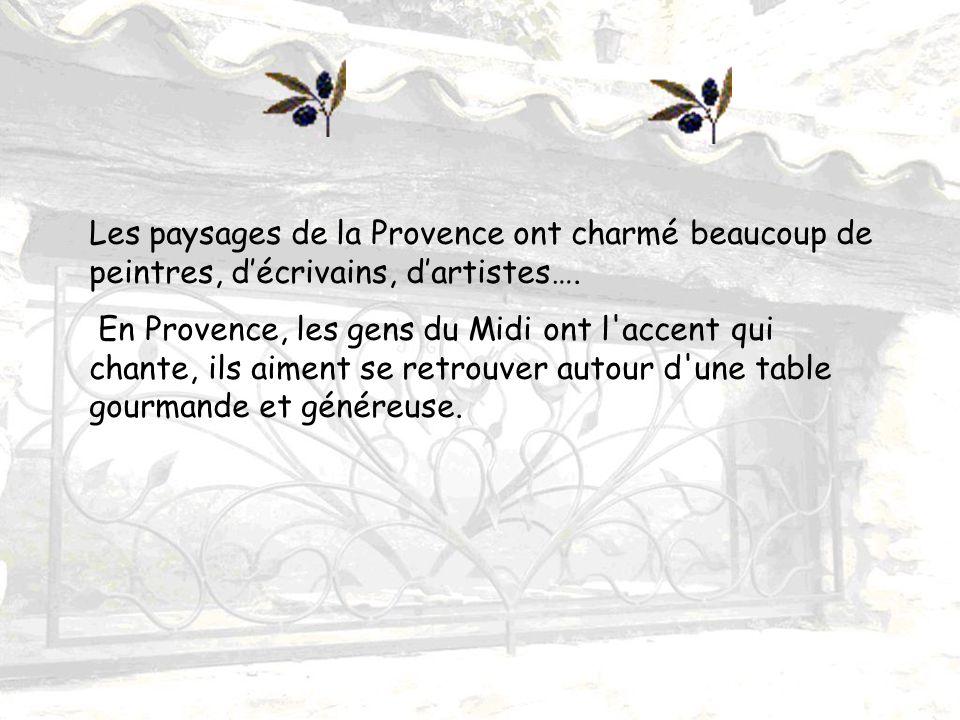 Les paysages de la Provence ont charmé beaucoup de peintres, décrivains, dartistes….