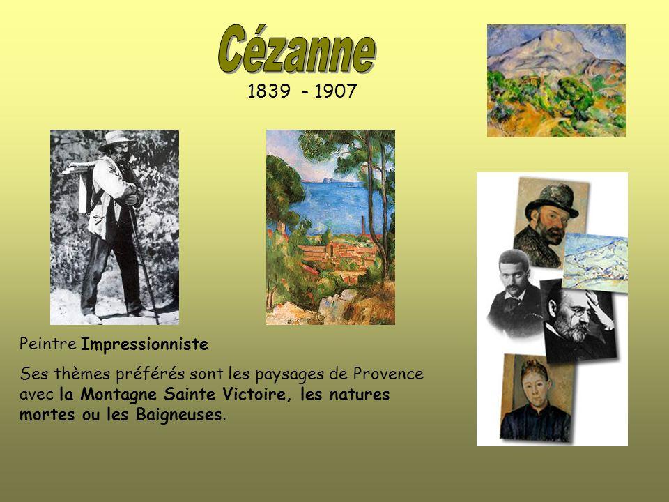 1839 - 1907 Peintre Impressionniste Ses thèmes préférés sont les paysages de Provence avec la Montagne Sainte Victoire, les natures mortes ou les Baigneuses.