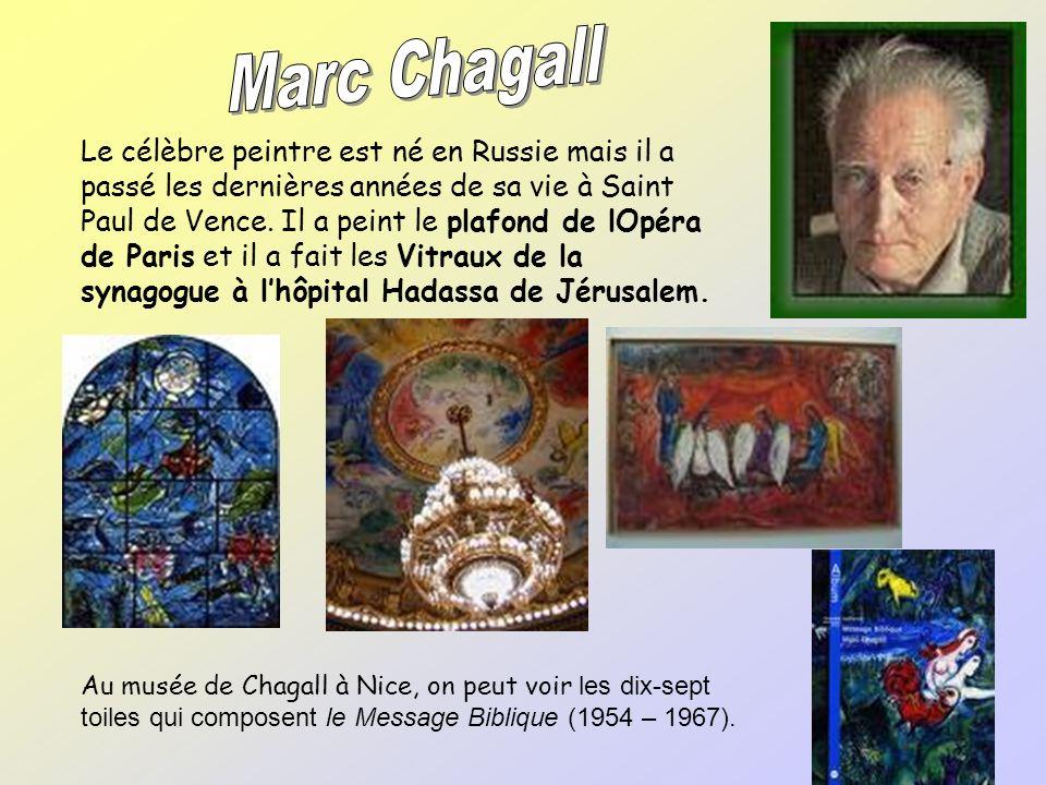 Le célèbre peintre est né en Russie mais il a passé les dernières années de sa vie à Saint Paul de Vence.