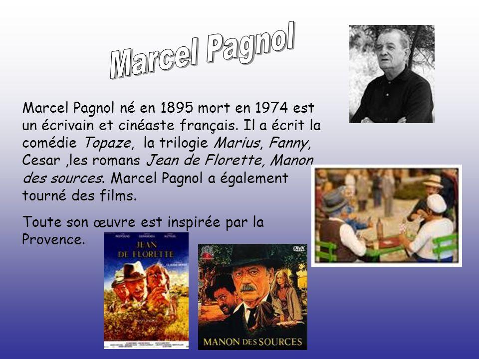 Marcel Pagnol né en 1895 mort en 1974 est un écrivain et cinéaste français.