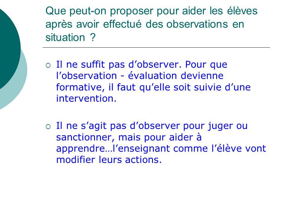 Que peut-on proposer pour aider les élèves après avoir effectué des observations en situation .
