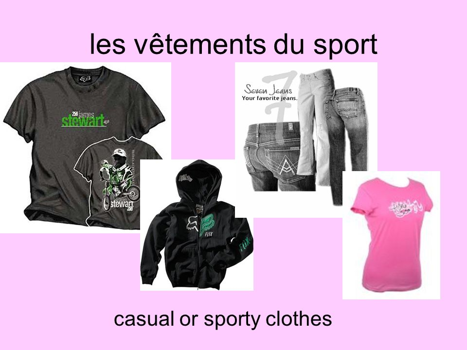 les vêtements du sport casual or sporty clothes