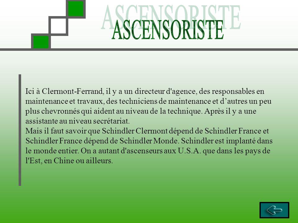 Ici à Clermont-Ferrand, il y a un directeur d'agence, des responsables en maintenance et travaux, des techniciens de maintenance et dautres un peu plu