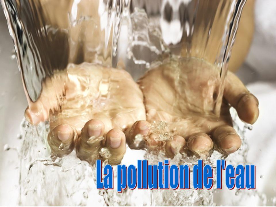 On appelle pollution de l eau toute modification chimique, physique ou biologique de la qualité de l eau qui a un effet nocif sur les êtres vivants.