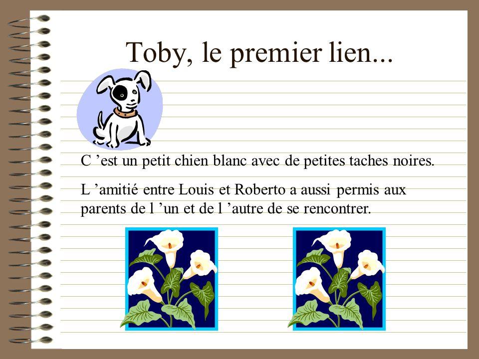 Toby, le premier lien...C est un petit chien blanc avec de petites taches noires.