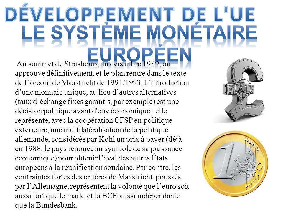 Au sommet de Strasbourg du décembre 1989, on approuve définitivement, et le plan rentre dans le texte de laccord de Maastricht de 1991/1993. Lintroduc