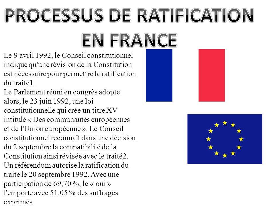 Le 9 avril 1992, le Conseil constitutionnel indique qu'une révision de la Constitution est nécessaire pour permettre la ratification du traité1. Le Pa