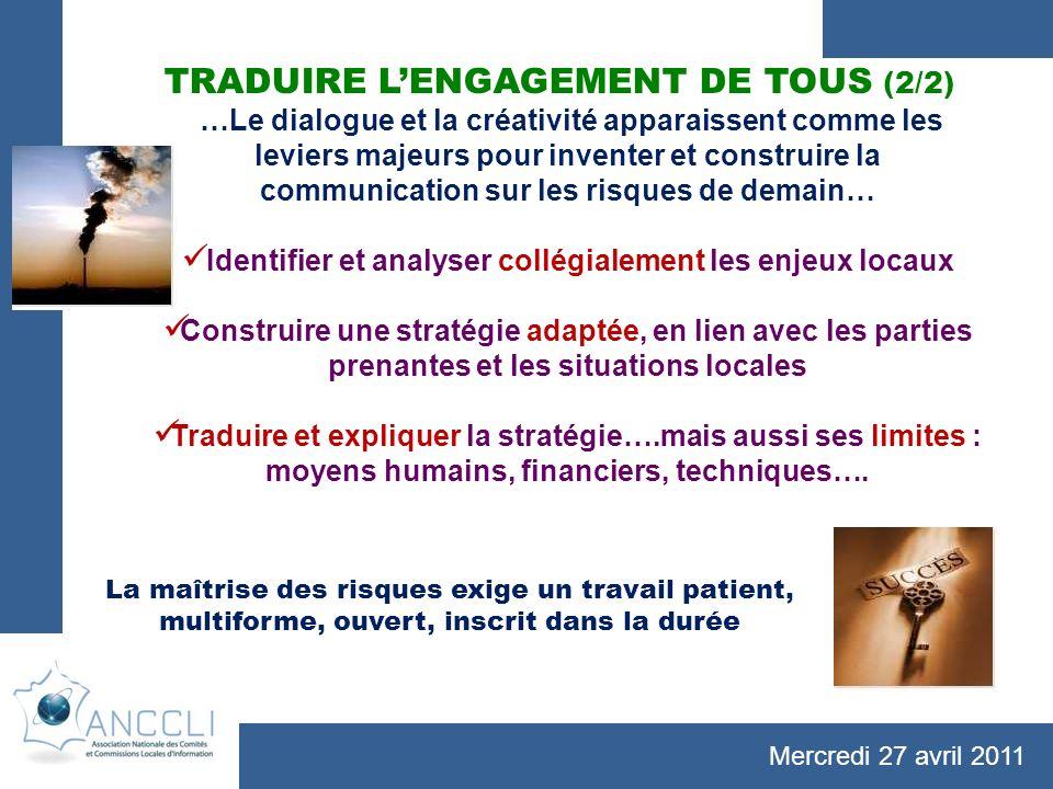 Mercredi 27 avril 2011 TRADUIRE LENGAGEMENT DE TOUS (2/2) …Le dialogue et la créativité apparaissent comme les leviers majeurs pour inventer et constr