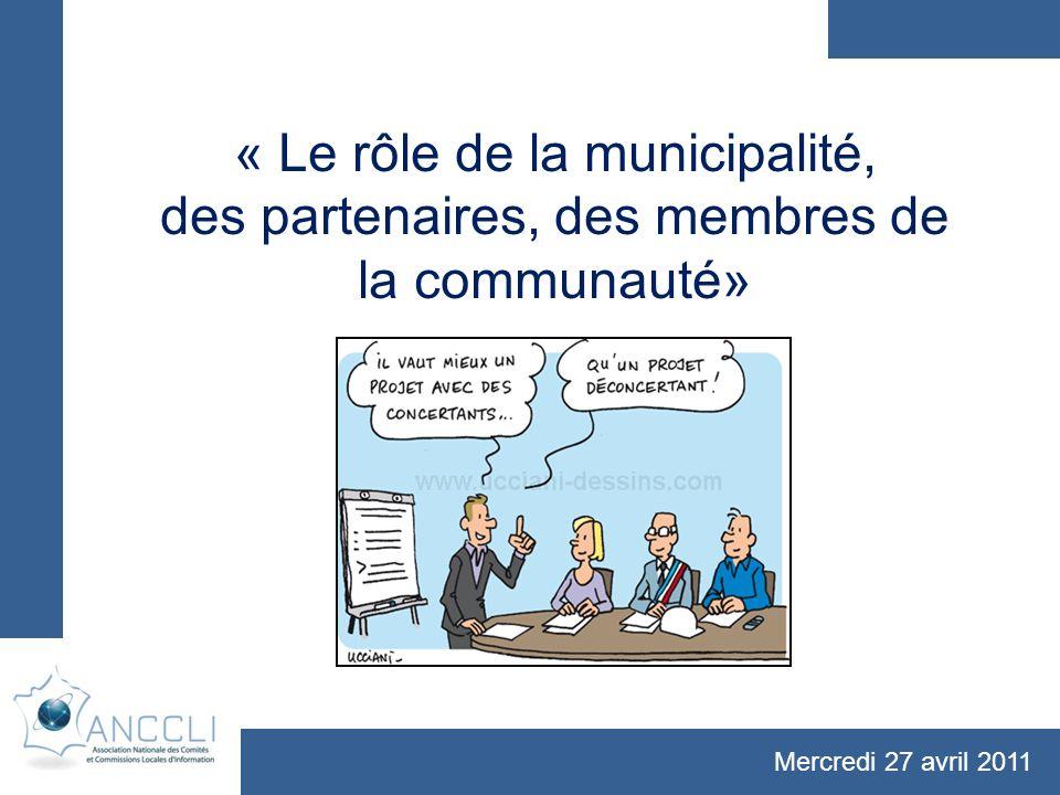 Mercredi 27 avril 2011 « Le rôle de la municipalité, des partenaires, des membres de la communauté»