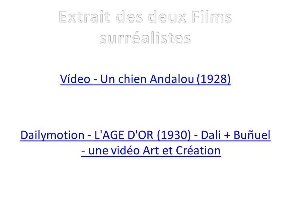 Vídeo - Un chien Andalou (1928) Dailymotion - L'AGE D'OR (1930) - Dali + Buñuel - une vidéo Art et Création