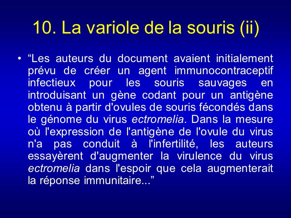 10. La variole de la souris (ii) Les auteurs du document avaient initialement prévu de créer un agent immunocontraceptif infectieux pour les souris sa