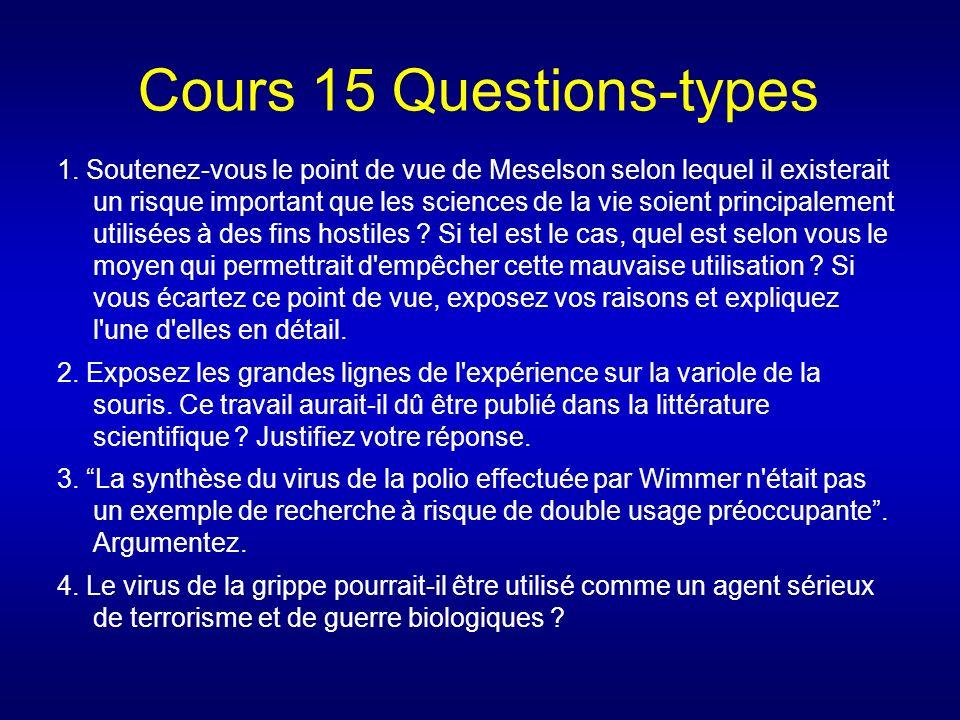 Cours 15 Questions-types 1. Soutenez-vous le point de vue de Meselson selon lequel il existerait un risque important que les sciences de la vie soient
