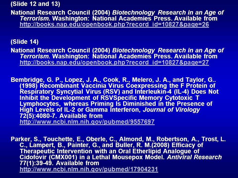 (Slide 12 and 13) National Research Council (2004) Biotechnology Research in an Age of Terrorism. Washington: National Academies Press. Available from