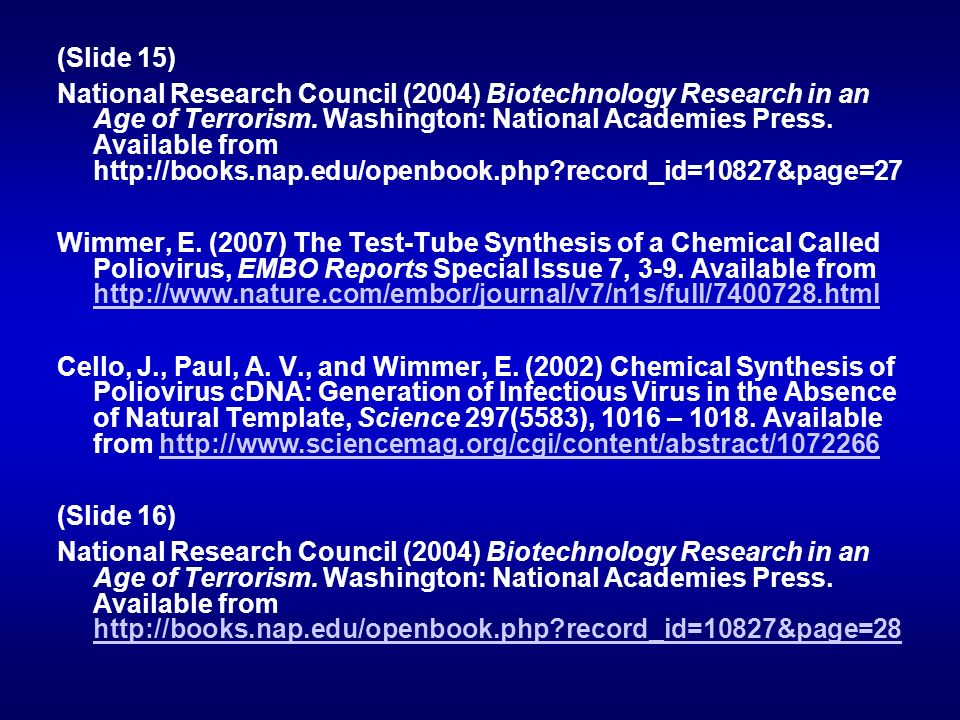 (Slide 15) National Research Council (2004) Biotechnology Research in an Age of Terrorism. Washington: National Academies Press. Available from http:/
