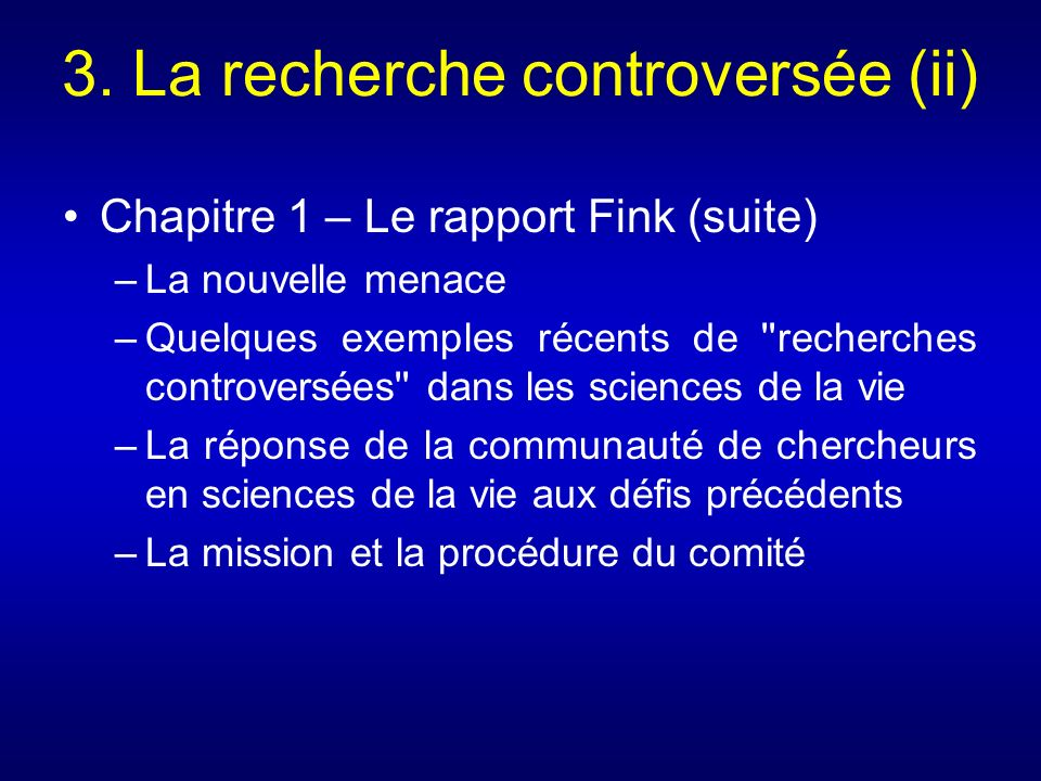 (Slide 12 and 13) National Research Council (2004) Biotechnology Research in an Age of Terrorism.