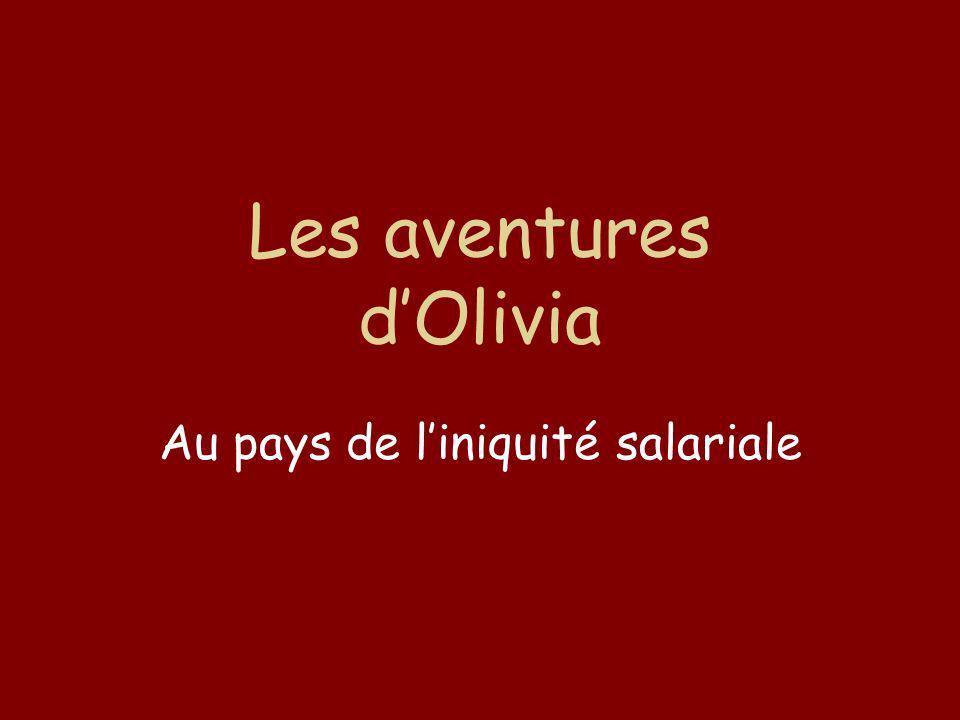Les aventures dOlivia Au pays de liniquité salariale