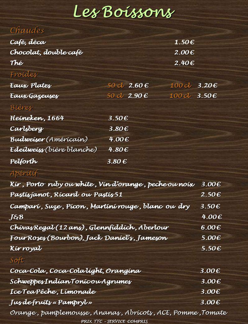 Les Boissons Chaudes Café, déca Café, déca 1.50 Chocolat, double café 2.00 Chocolat, double café 2.00 Thé 2.40 Thé 2.40 Froides Eaux Plates 50 cl 2.60
