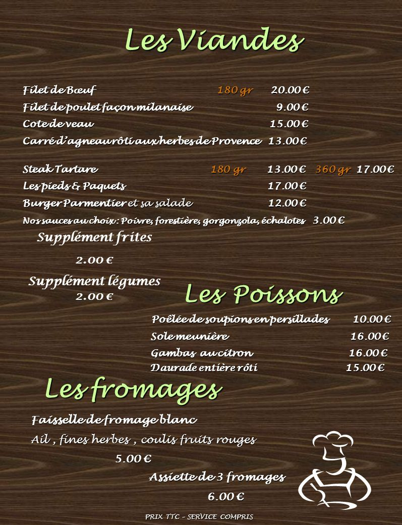 Les Viandes Filet de Bœuf 180 gr 20.00 Filet de Bœuf 180 gr 20.00 Filet de poulet façon milanaise 9.00 Filet de poulet façon milanaise 9.00 Cote de ve