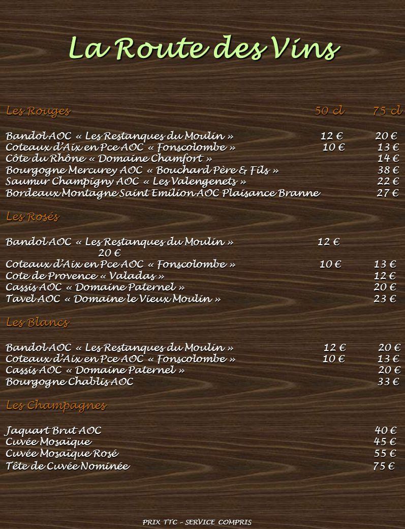 La Route des Vins Les Rouges 50 cl 75 cl Bandol AOC « Les Restanques du Moulin » 12 20 Bandol AOC « Les Restanques du Moulin » 12 20 Coteaux dAix en P