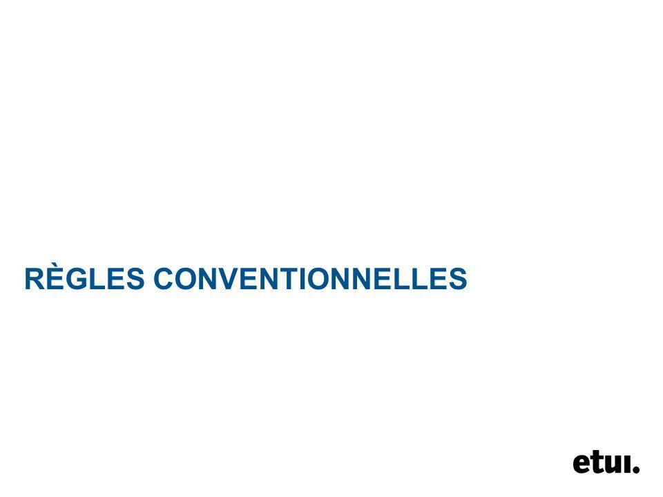 RÈGLES CONVENTIONNELLES