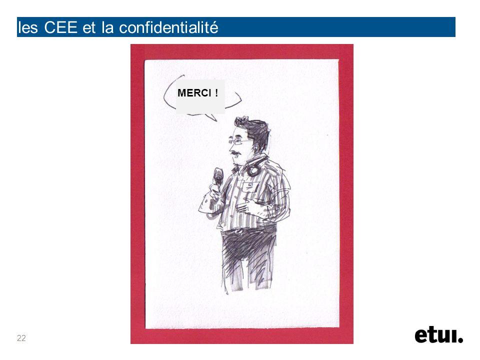 les CEE et la confidentialité MERCI ! 22