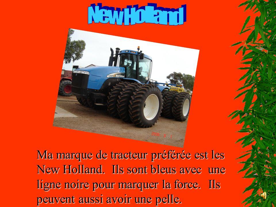 Il y a beaucoup de marques de tracteurs et de machineries comme New Holland, Case et John Deere.