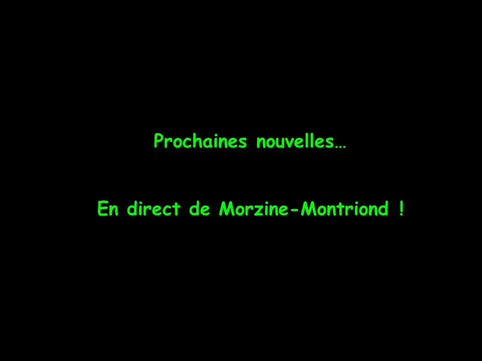 Prochaines nouvelles… En direct de Morzine-Montriond !
