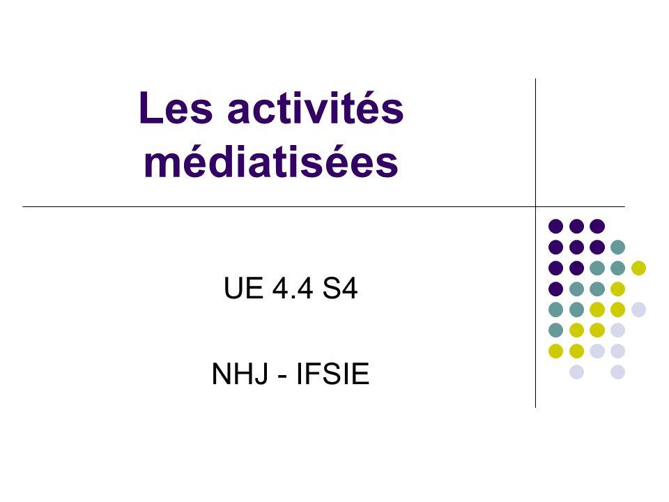 Les activités médiatisées UE 4.4 S4 NHJ - IFSIE