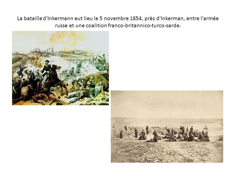 La bataille d'Inkermann eut lieu le 5 novembre 1854, près d'Inkerman, entre l'armée russe et une coalition franco-britannico-turco-sarde.