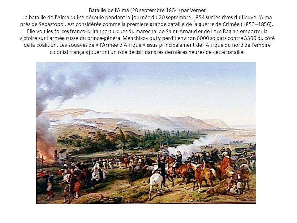 Bataille de lAlma (20 septembre 1854) par Vernet La bataille de l'Alma qui se déroule pendant la journée du 20 septembre 1854 sur les rives du fleuve