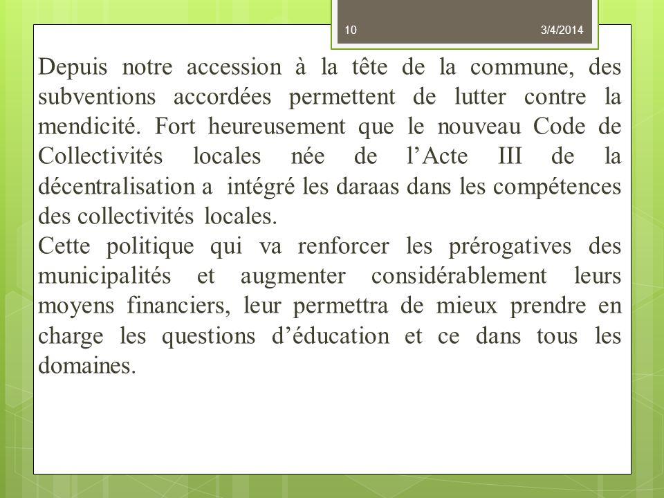Depuis notre accession à la tête de la commune, des subventions accordées permettent de lutter contre la mendicité.