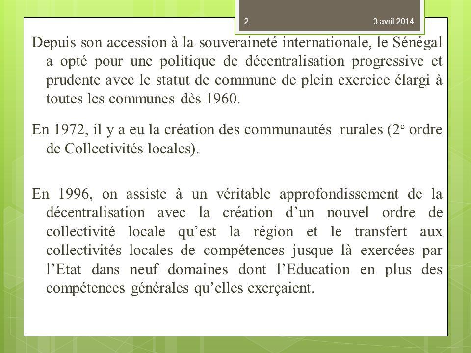 Depuis son accession à la souveraineté internationale, le Sénégal a opté pour une politique de décentralisation progressive et prudente avec le statut de commune de plein exercice élargi à toutes les communes dès 1960.