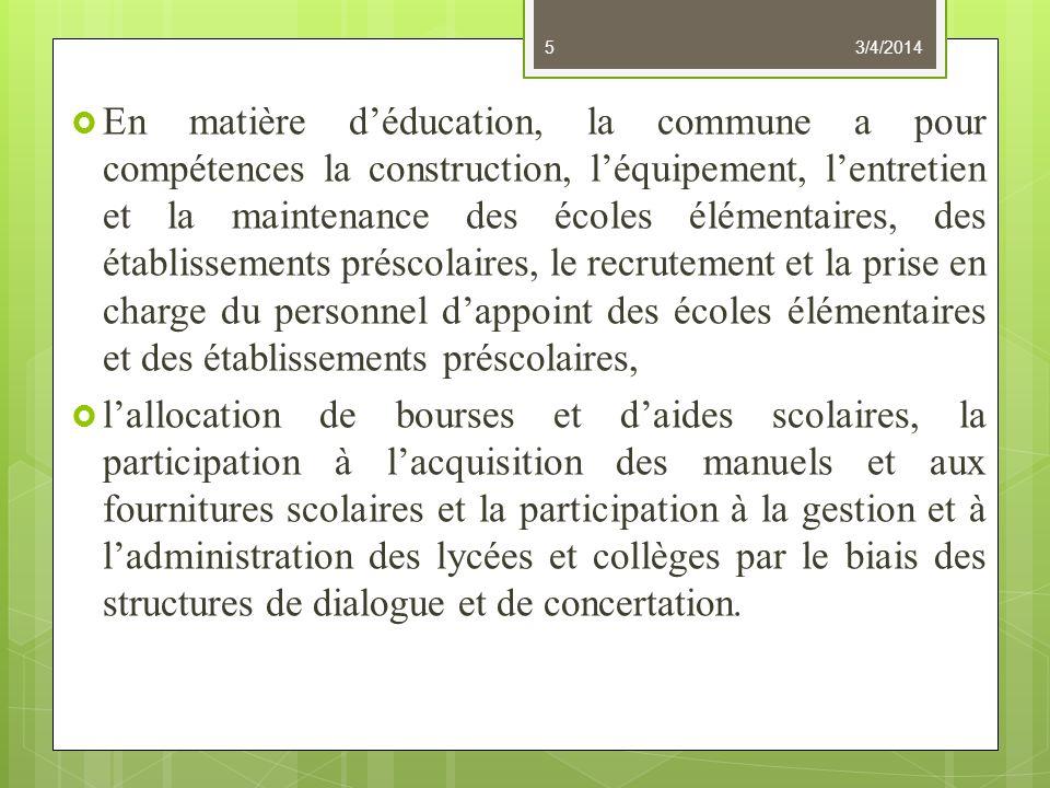 En matière déducation, la commune a pour compétences la construction, léquipement, lentretien et la maintenance des écoles élémentaires, des établisse