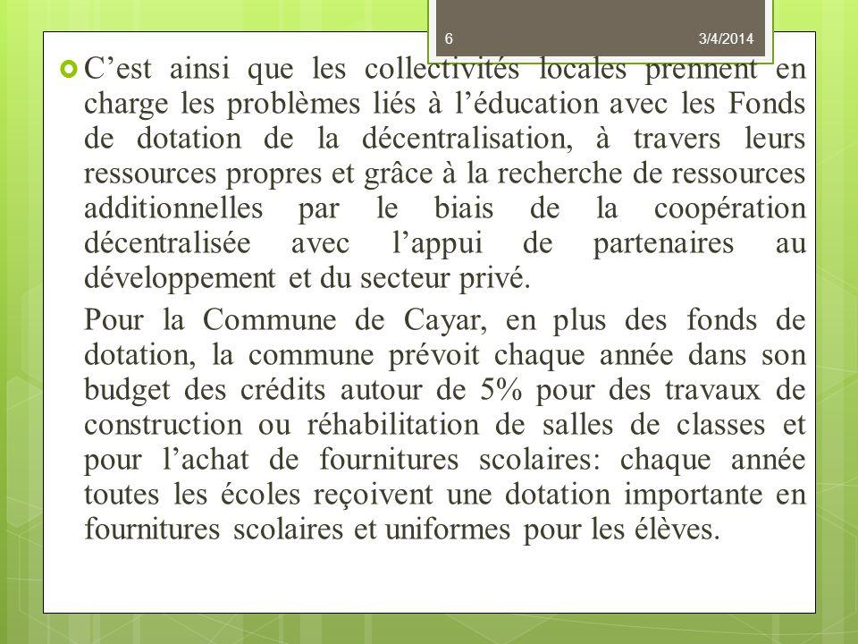 Cette dotation sétend même jusquau CEM qui est de la compétence du Conseil Régional et au niveau des daraas.