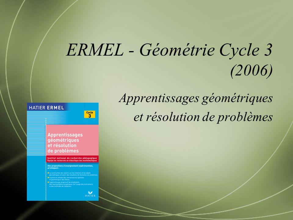 ERMEL - Géométrie Cycle 3 (2006) Apprentissages géométriques et résolution de problèmes