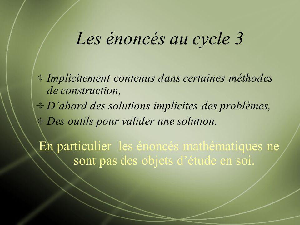 Implicitement contenus dans certaines méthodes de construction, Dabord des solutions implicites des problèmes, Des outils pour valider une solution.