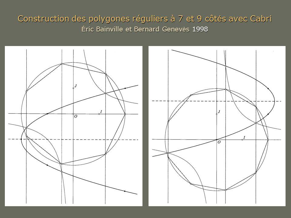 Construction des polygones réguliers à 7 et 9 côt é s avec Cabri É ric Bainville et Bernard Genev è s 1998