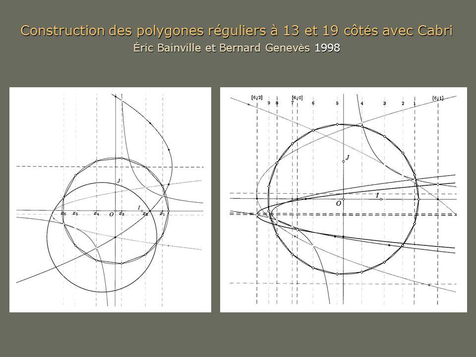 Construction des polygones réguliers à 13 et 19 côt é s avec Cabri É ric Bainville et Bernard Genev è s 1998
