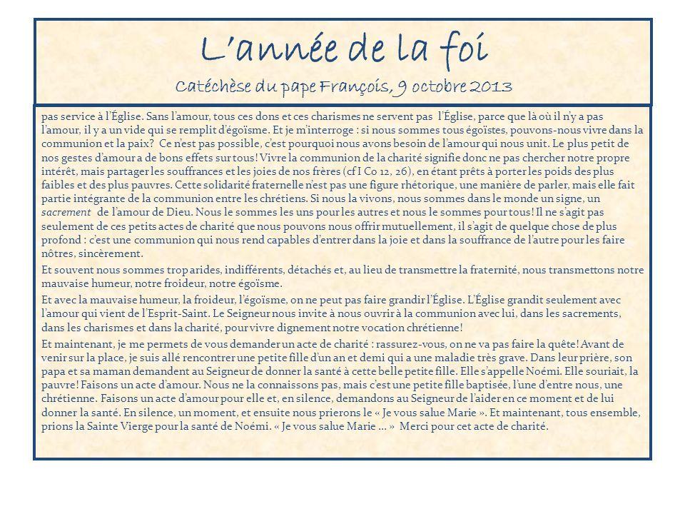 Lannée de la foi Catéchèse du pape François, 9 octobre 2013 pas service à lÉglise.
