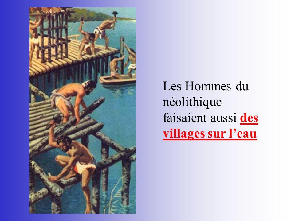 Les Hommes du néolithique faisaient aussi des villages sur leau