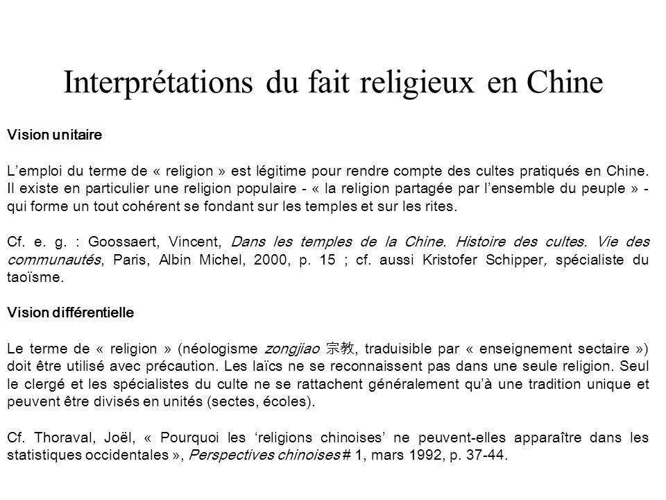 Interprétations du fait religieux en Chine Vision unitaire Lemploi du terme de « religion » est légitime pour rendre compte des cultes pratiqués en Chine.
