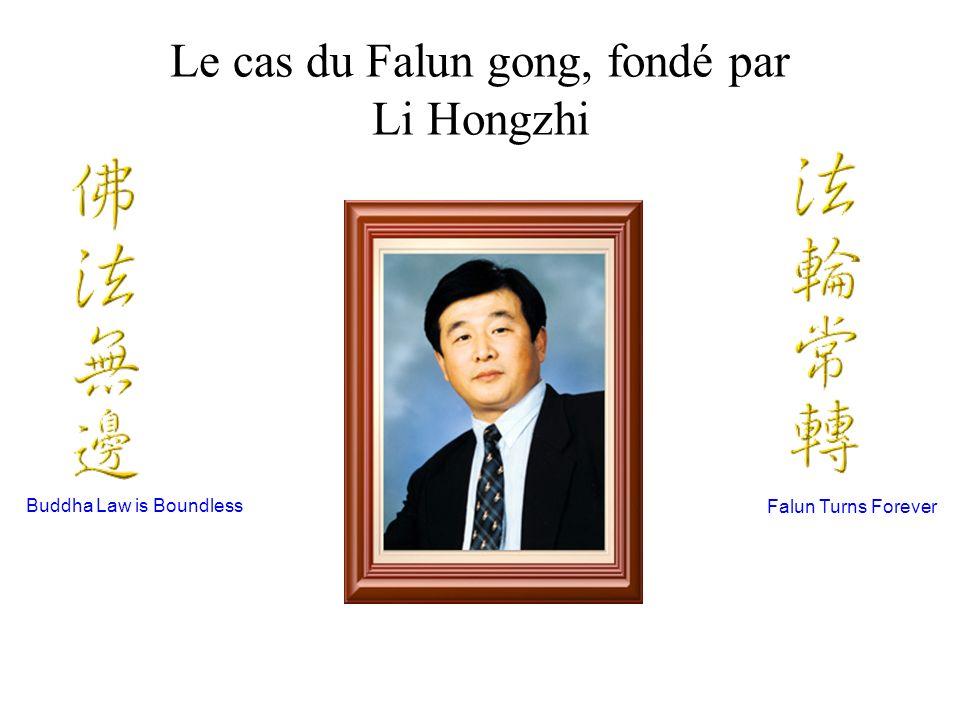 Le cas du Falun gong, fondé par Li Hongzhi Buddha Law is Boundless Master Li Hongzhi Falun Turns Forever